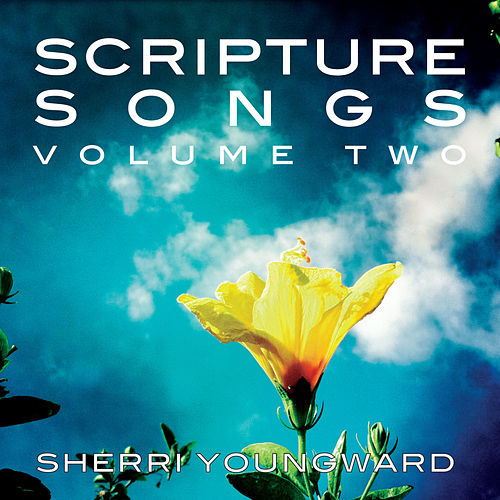 Scripture Songs: Volume Two by Sherri Youngward