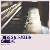 There's a Cradle In Caroline de Bix Tram