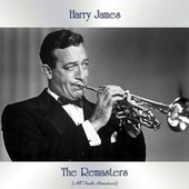 The Remasters (All Tracks Remastered) by Harry James