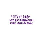 City of Gold (feat. Laith Al-Deen) (Live Aus Frankfurt) von Seven