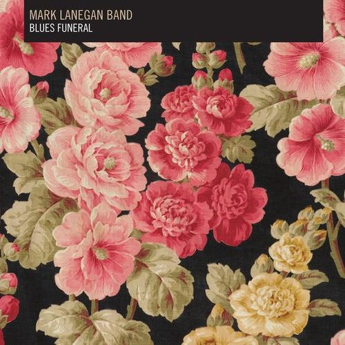 Blues Funeral by Mark Lanegan