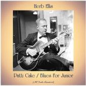Patti Cake / Blues For Junior (All Tracks Remastered) van Herb Ellis
