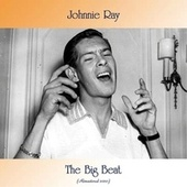 The Big Beat (Remastered 2020) by Johnnie Ray