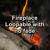 Fireplace Loopable with no fade by Spa Relax Music