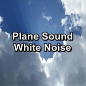 Plane Sound White Noise by Brown Noise