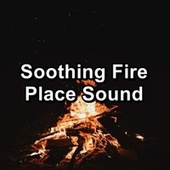 Soothing Fire Place Sound by Christmas Music