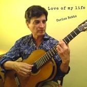 Love of My Life by Carlos Botto