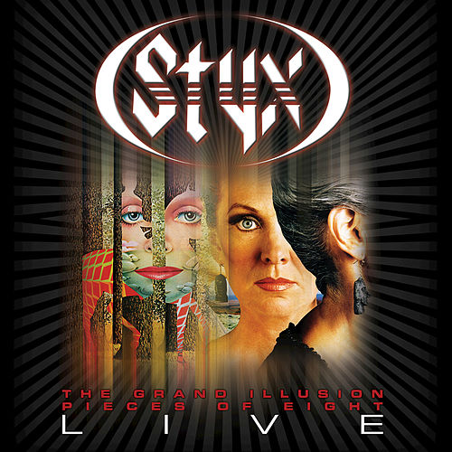 The Grand Illusion/Pieces Of Eight Live by Styx