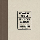 Smokestack Lightning /The Complete Chess Masters 1951-1960 by Howlin' Wolf