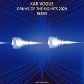 Drums Of The Big Hits 2020 Remix (Special Remix Only Drum Versions) von Kar Vogue