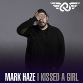 I Kissed A Girl by Mark Haze