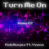 Turn Me on (Remix EP) by Rob Nunjes