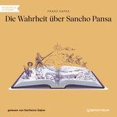 Die Wahrheit über Sancho Pansa (Ungekürzt) von Franz Kafka