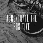 Accentuate the Positive de Various Artists