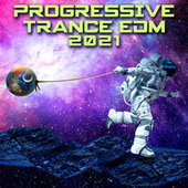 Progressive Trance EDM 2021 by Various Artists