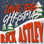 Love this Christmas by Rick Astley