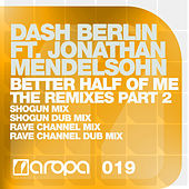 Better Half Of Me (The Remixes Part 2) de Dash Berlin