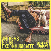 Anthems for the Excommunicated de Dominic Frisby