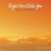Right Here with You (Funeral Song) von Bill March
