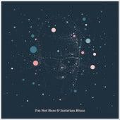 I'm Not Here & Isolation Blues by Olav Larsen & The Alabama Rodeo Stars