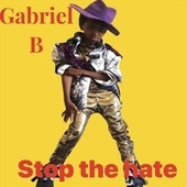 Stop the Hate by Gabriel B 18