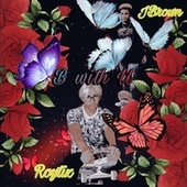Be With U (feat. Roytiz) de J. Brown