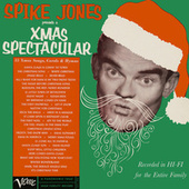 Spike Jones Presents A Xmas Spectacular de Spike Jones