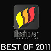 Best of Flashover Recordings 2011 by Various Artists