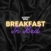 Breakfast in Bed by Austyn King