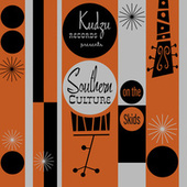 Kudzu Records Presents by Southern Culture on the Skids
