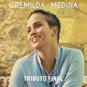 Tributo Final de Cremilda Medina
