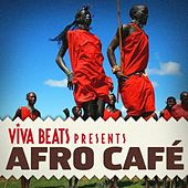 Viva! Beats Presents: Afro Cafe by Various Artists