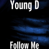 Follow Me by Young D