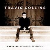 Wreck Me - Acoustic Sessions de Travis Collins