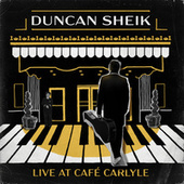 Live At The Cafe Carlyle by Duncan Sheik