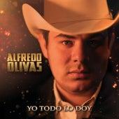 Yo Todo Lo Doy de Alfredo Olivas