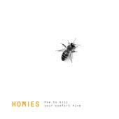 How to Kill Your Comfort Hive de Homies