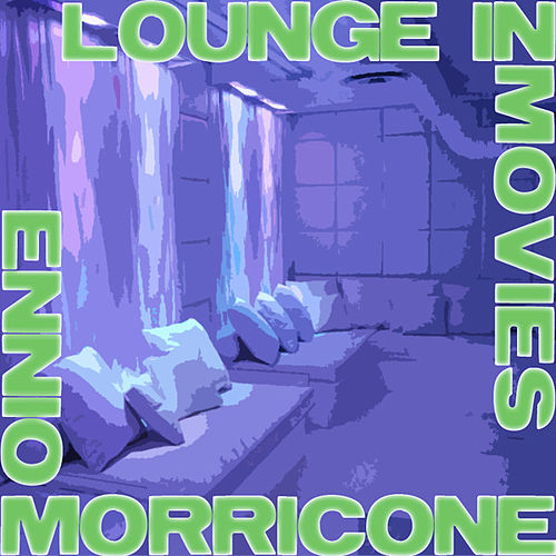 Lounge in movies by Ennio Morricone
