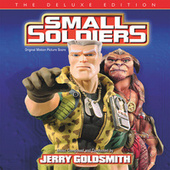 Small Soldiers (Original Motion Picture Score / Deluxe Edition) by Jerry Goldsmith