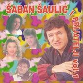 Šaban Šaulić i Prijatelji vol.1 by Various Artists
