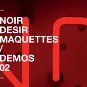 Demos - Vol 2 by Noir Désir