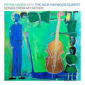 Songs From My Father (Live) by Petra Haden