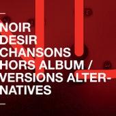 Chansons hors album et versions alternatives by Noir Désir