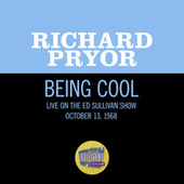 Being Cool (Live On The Ed Sullivan Show, October 13, 1968) von Richard Pryor