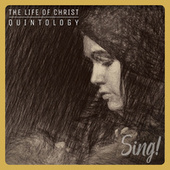 Sing! The Life Of Christ Quintology by Keith & Kristyn Getty