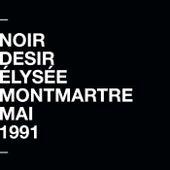 À l'Élysée Montmartre (Live) by Noir Désir