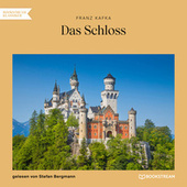 Das Schloss (Ungekürzt) von Franz Kafka