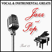 Vocal and Instrumental Greats - Part 15 - Jazz and Pop de Various Artists