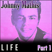 Johnny Mathis - Life - Part 1 by Johnny Mathis