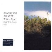 This Is Ryan by Ryan Kisor